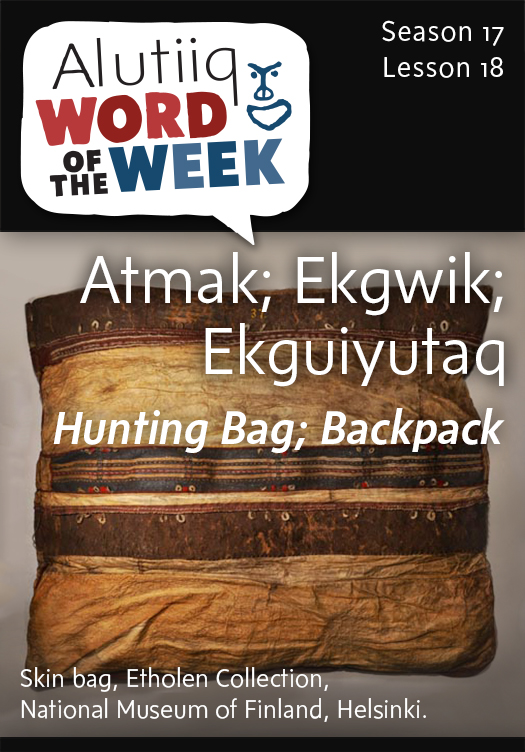 Hunting Bag-Alutiiq Word of the Week October 25