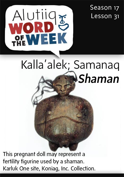 Shaman-Alutiiq Word of the Week-January 25, 2015