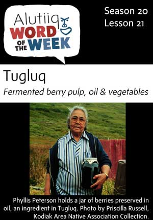 Fermented Oil, Berry Pulp, Vegetables-Alutiiq Word of the Week-November 18