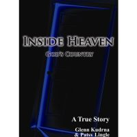 Inside Heaven God's Country - A True Story