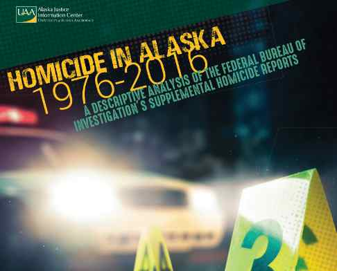 New Research Analyzes 40+ Years of Alaska Homicide Data for First Time, Providing Unprecedented Look at Homicides in the State Since 1976