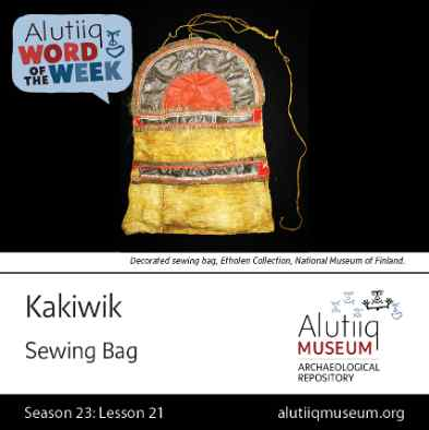 Sewing Bag-Alutiiq Word of the Week-November 15th