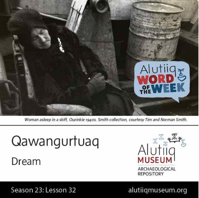 Dream-Alutiiq Word of the Week-January 31st